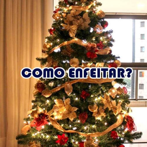 Como decorar e enfeitar minha árvore de natal