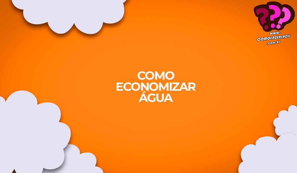 como economizar agua, economia de agua, conta