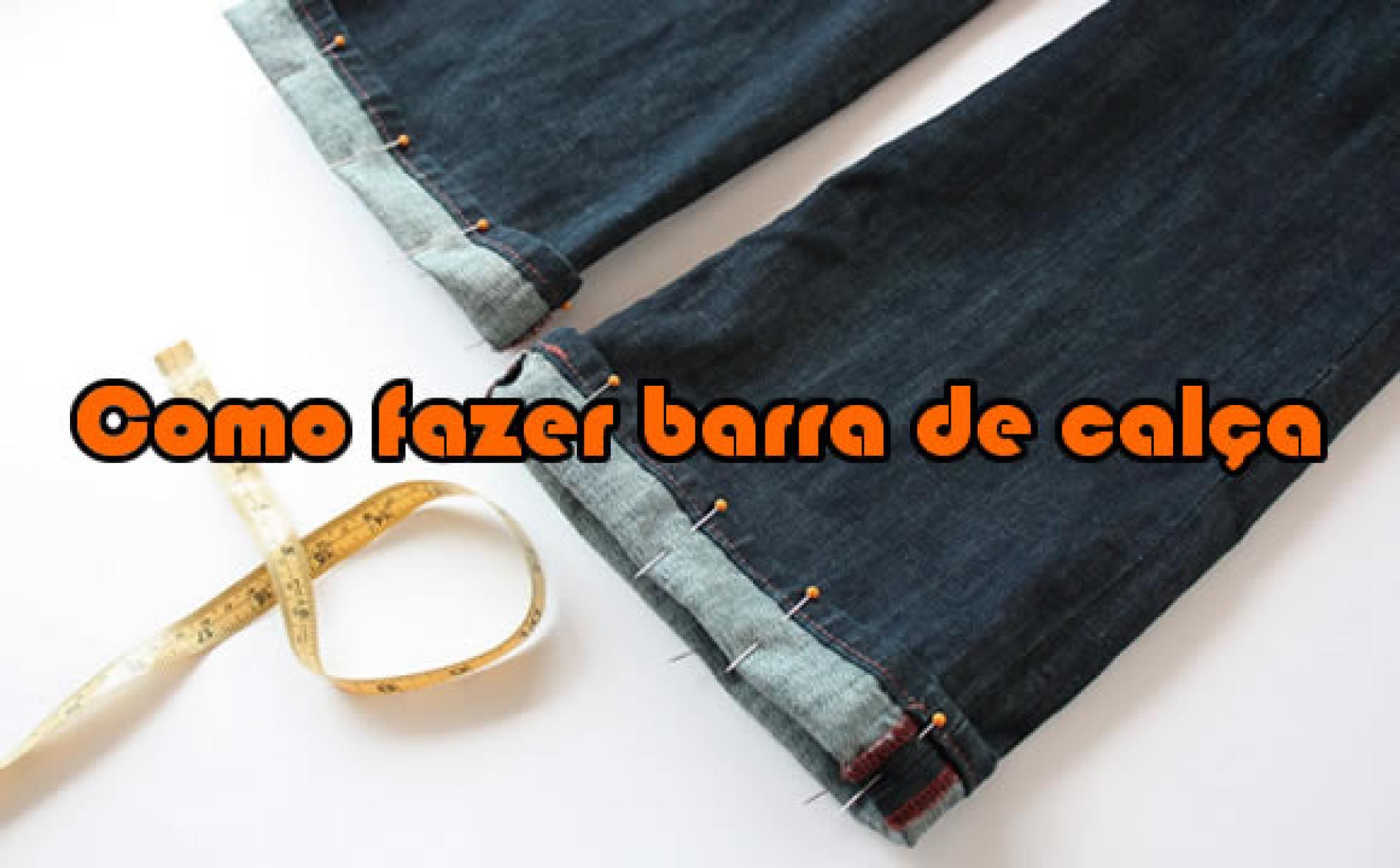 Como fazer barra de calça