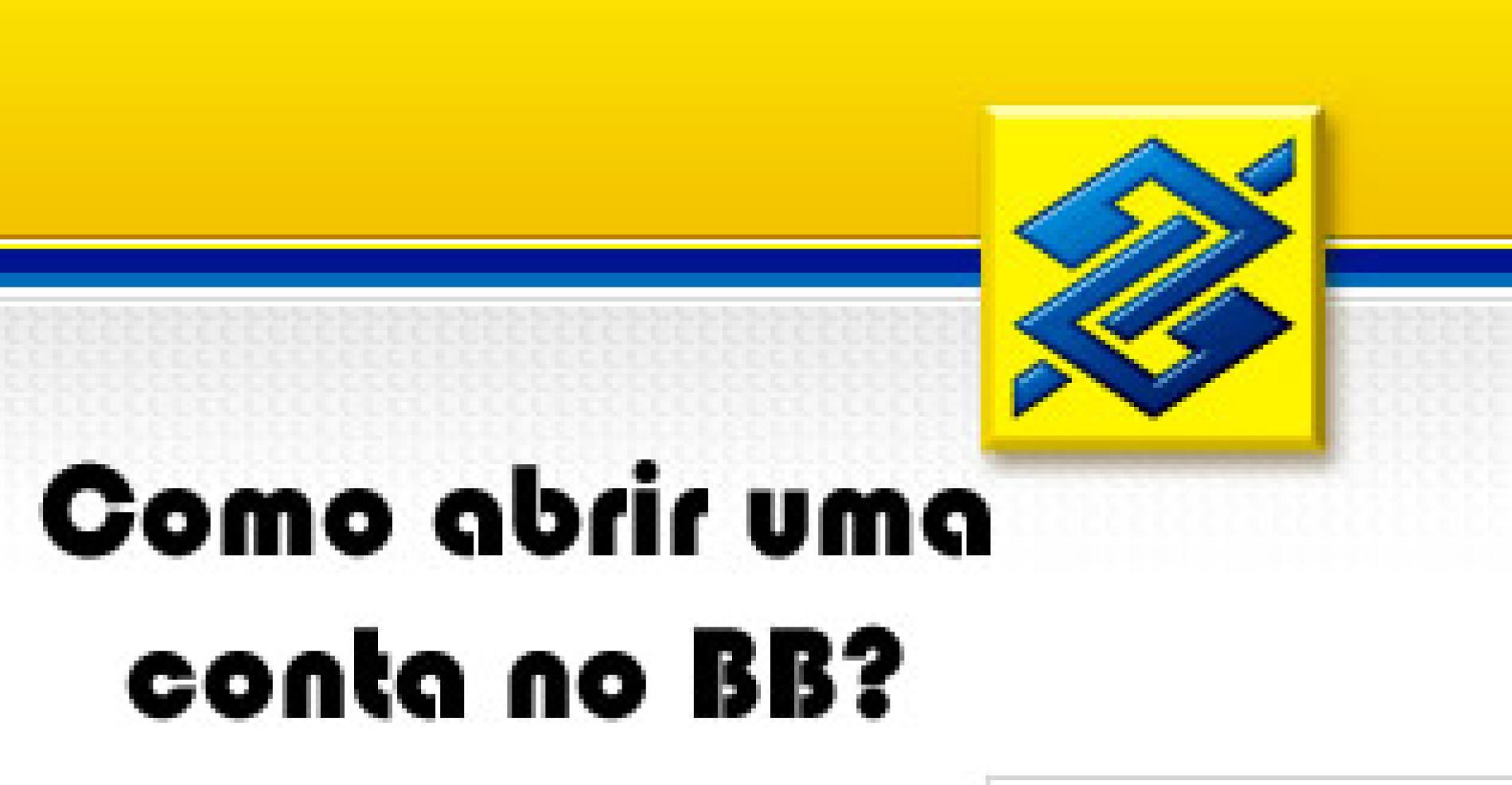 Como fazer conta no Banco do Brasil BB