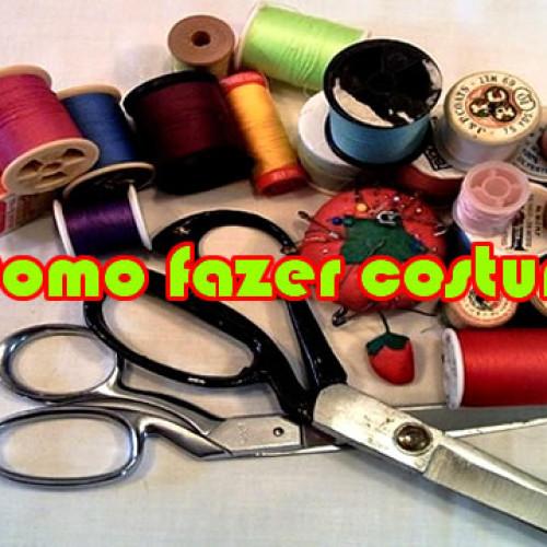Como fazer Costura – Aprenda como costurar