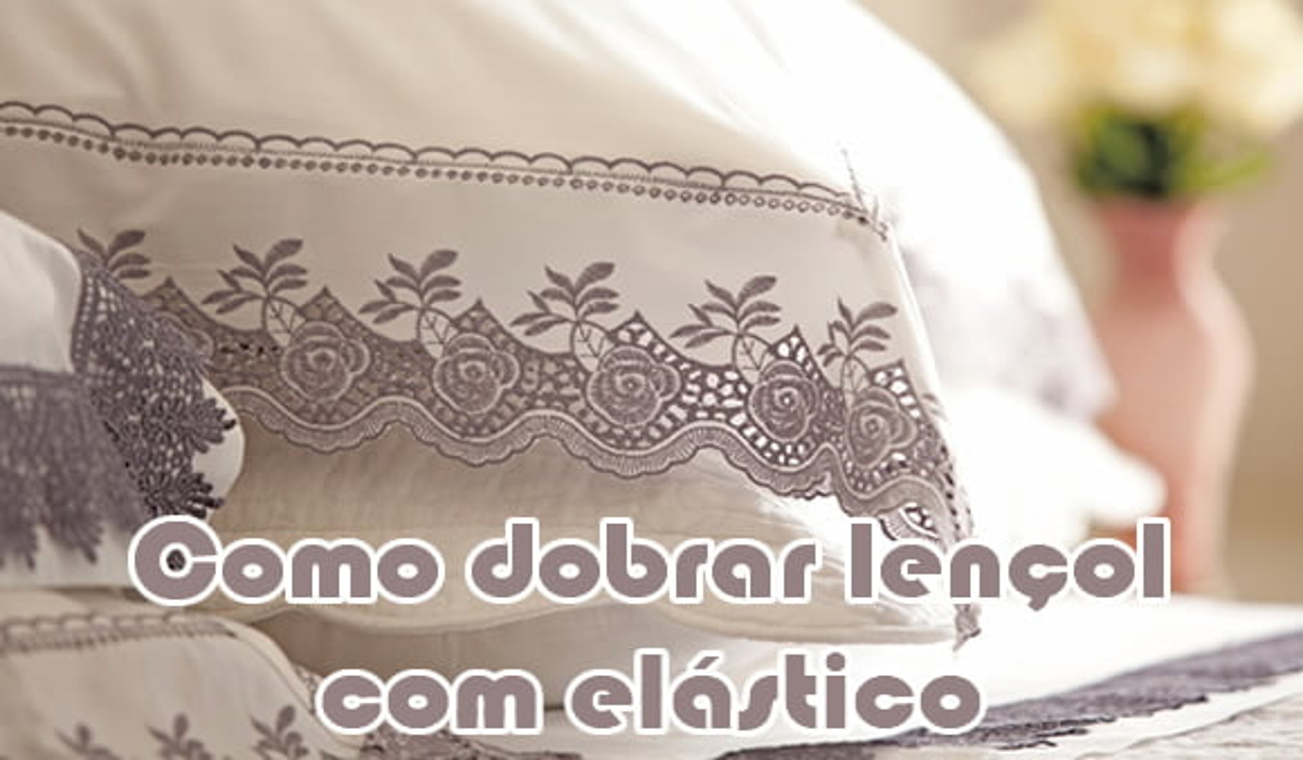 como dobrar lencol com elastico