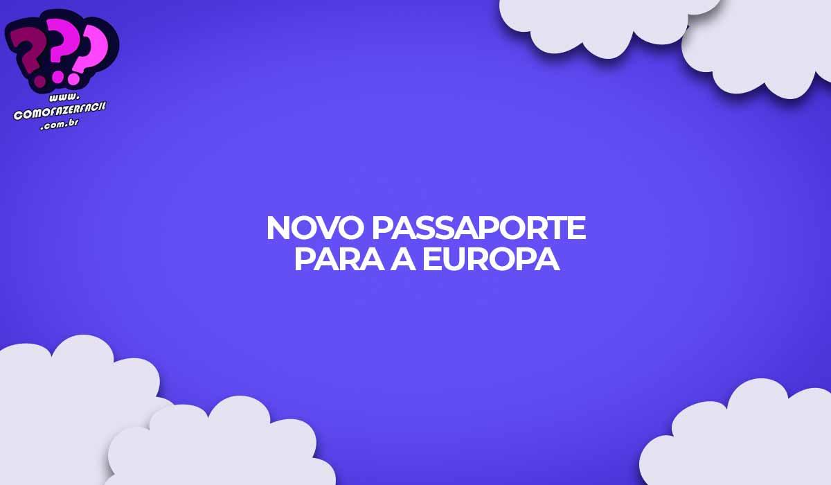 novo passaporte europa