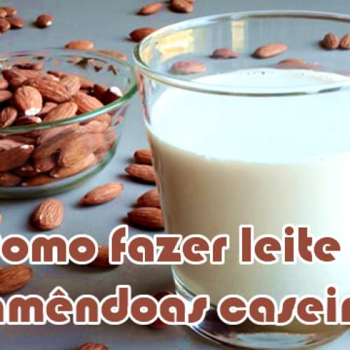 Como fazer leite de amêndoa caseiro e de outras sementes e vegetais
