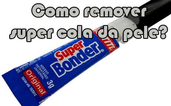super bonder super cola como remover