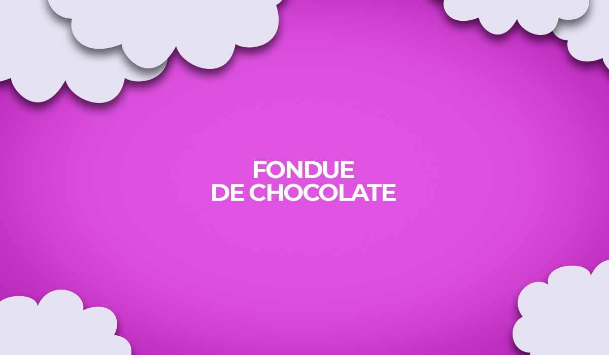 como fazer fondue chocolate