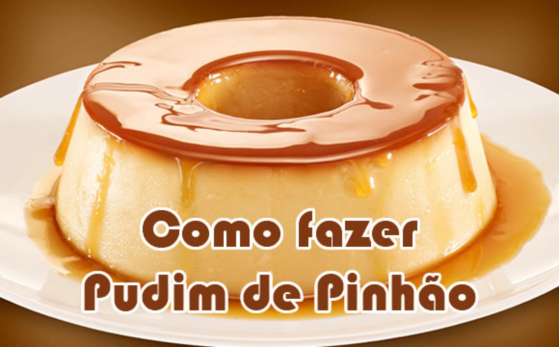 Como fazer Pudim de Pinhão – Ingrediente típico do Paraná