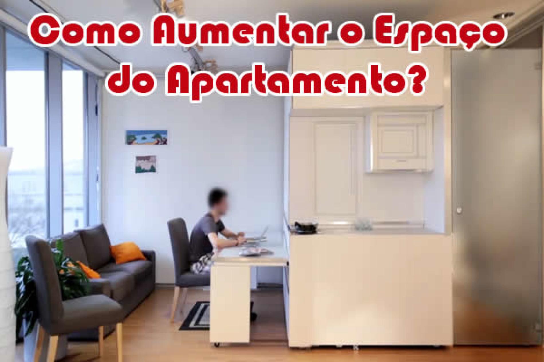 Como aumentar o espaço do Apartamento em até 3 vezes