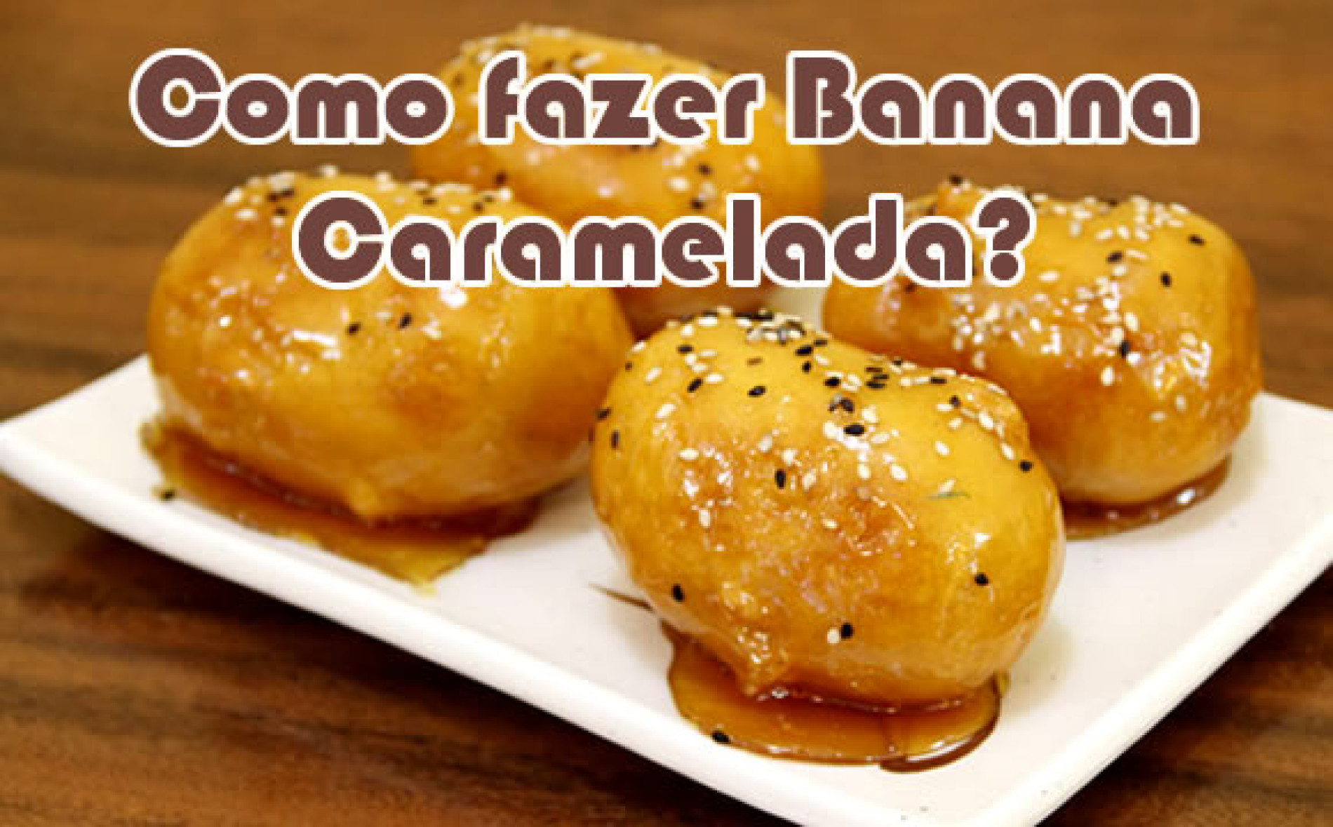 Como fazer Banana Caramelada – China in Box