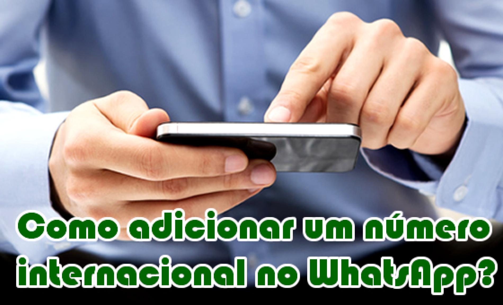 Como adicionar um número internacional no WhatsApp?