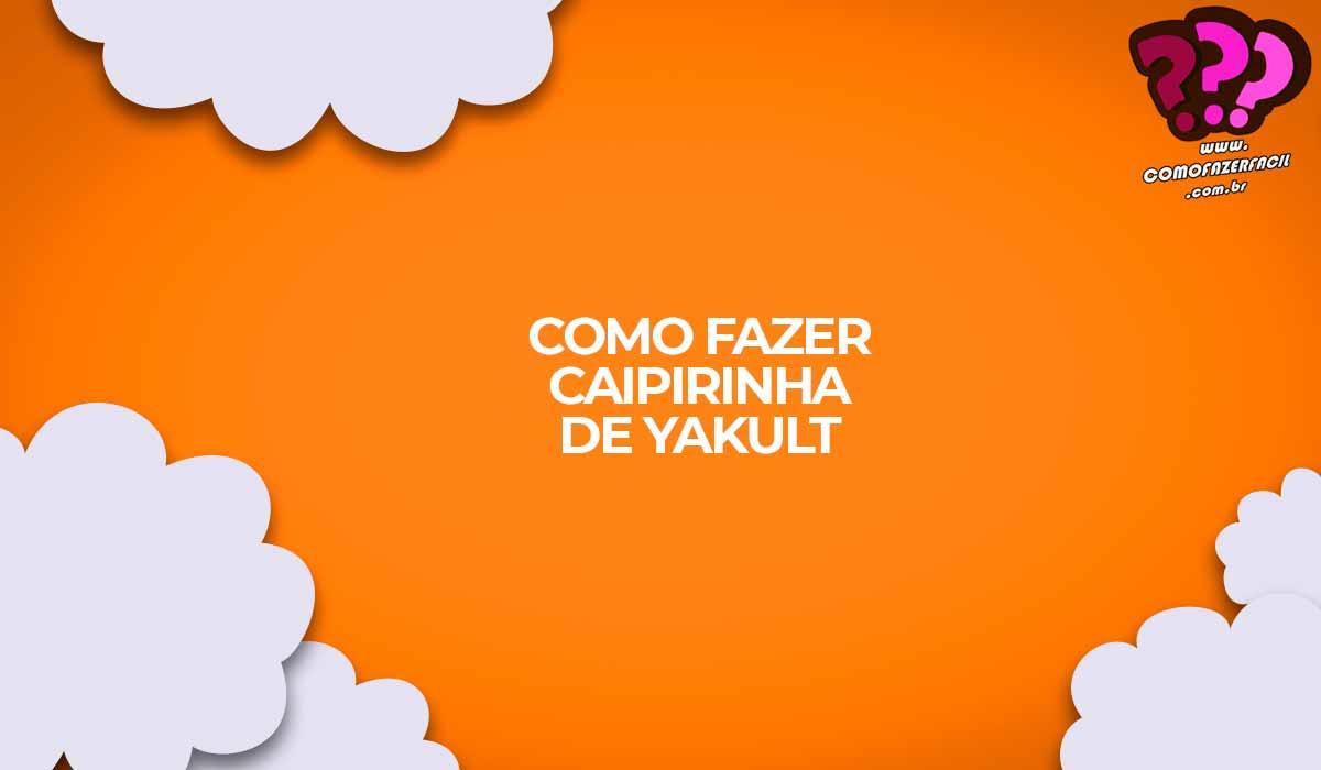 como fazer caipirinha de yakult