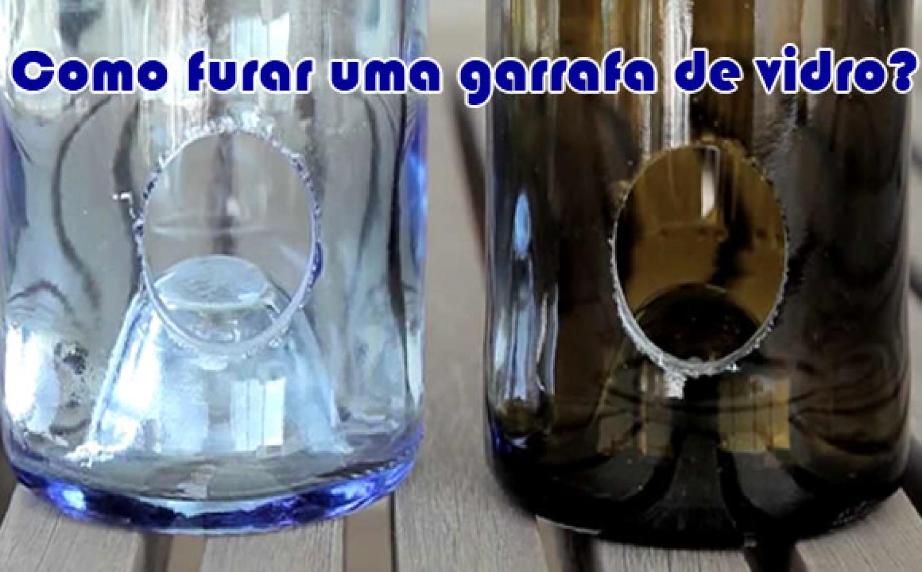 Como furar uma garrafa de vidro?