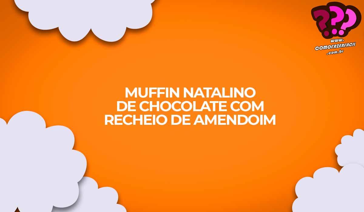 muffin de chocolate com recheio natal