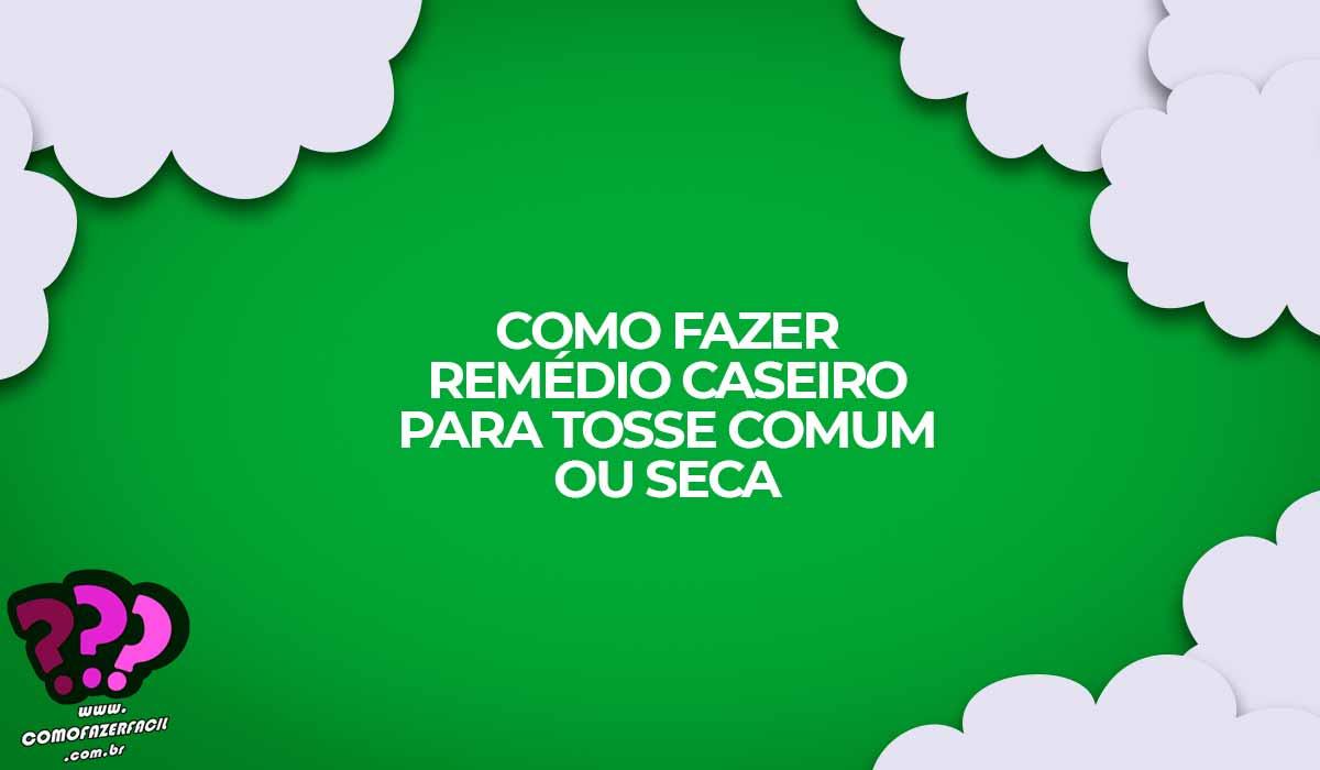 remedios caseiros tosse comum e seca