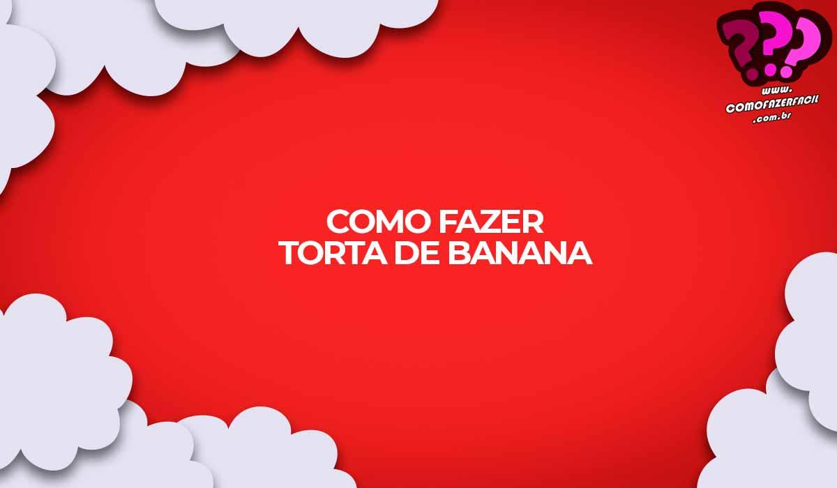 torta de banana receita caseira
