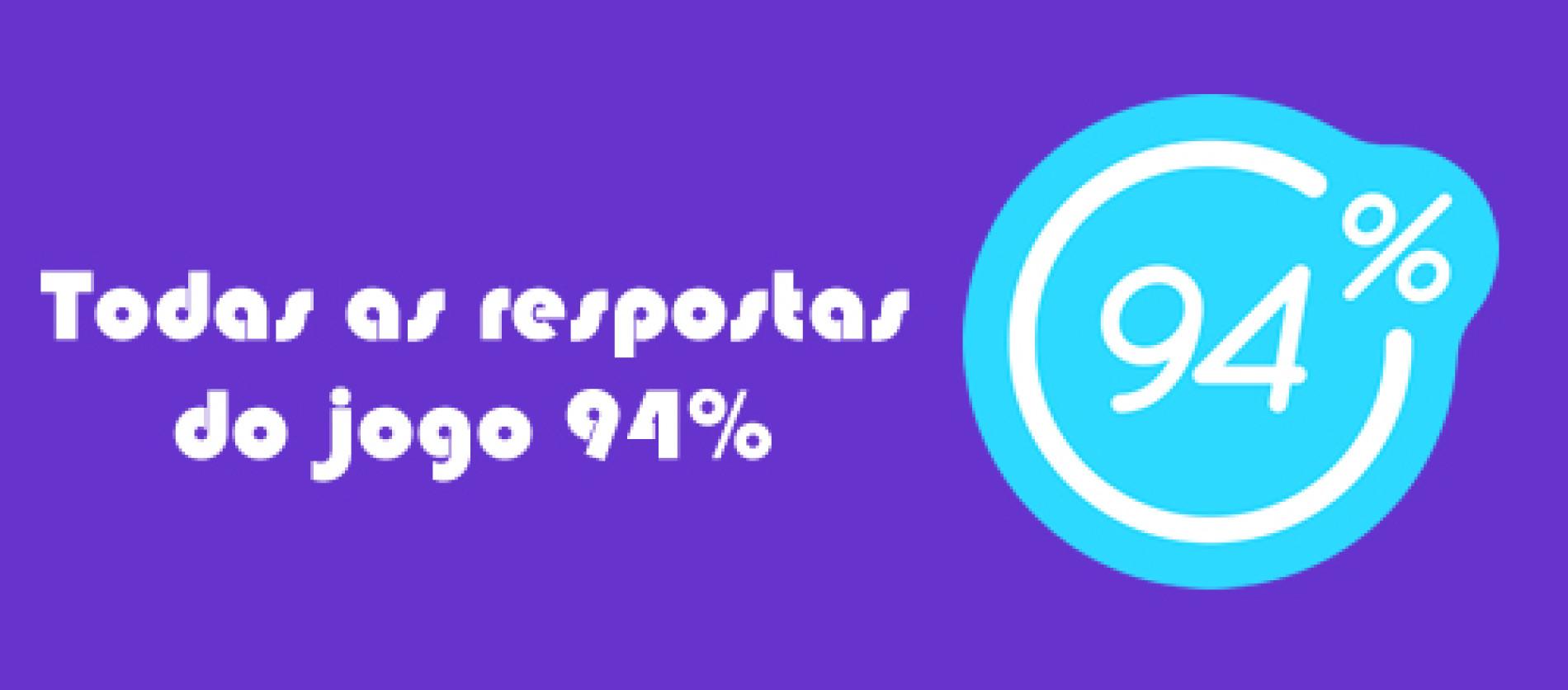94% TODAS as respostas do jogo – App Android e IOS