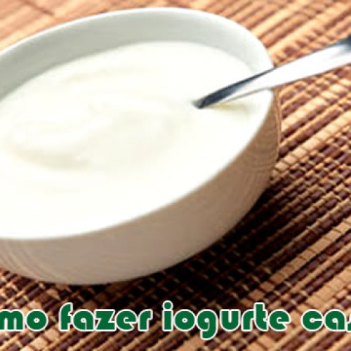 Como fazer iogurte caseiro facil