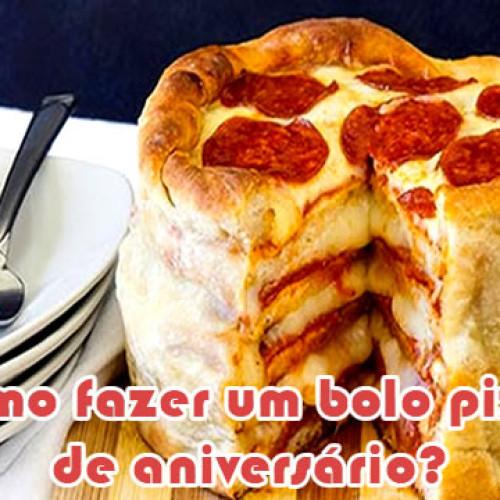 Bolo de pizza para o aniversário – Como fazer?