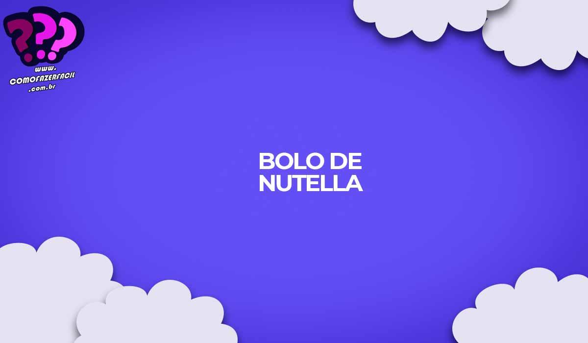 como fazer receita bolo de nutella