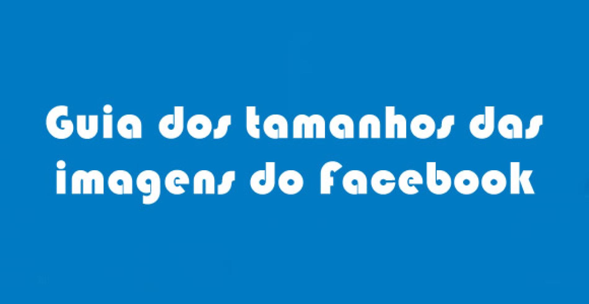 Guia do tamanho de imagens Facebook
