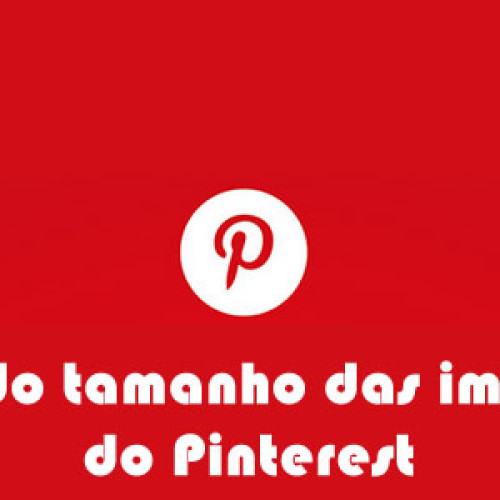Guia do tamanho de imagens do Pinterest
