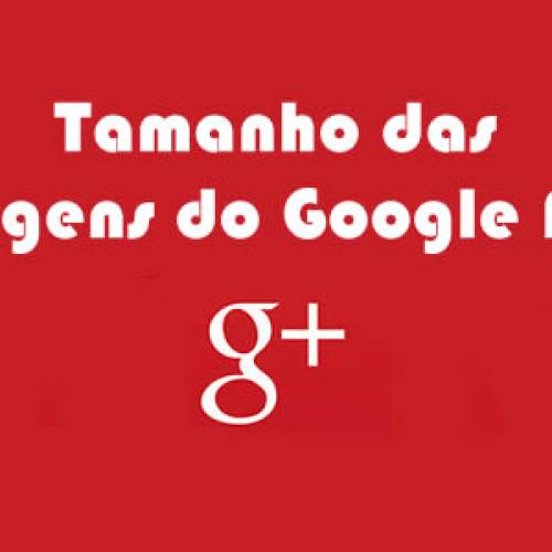 Guia do tamanho de imagens Google Plus G+