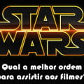 ordem correta e perfeita de ver star wars