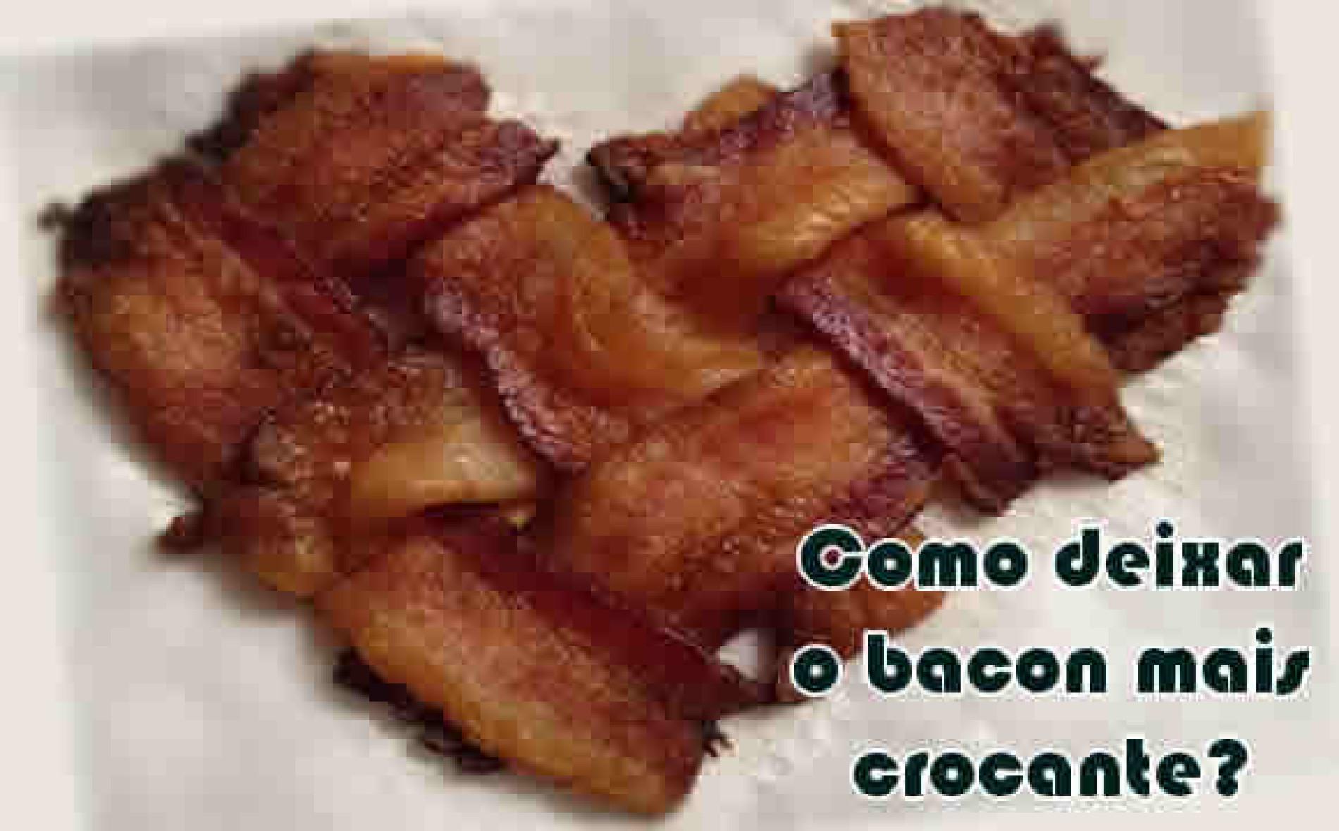 Como fazer para deixar o bacon crocante e mais delicioso
