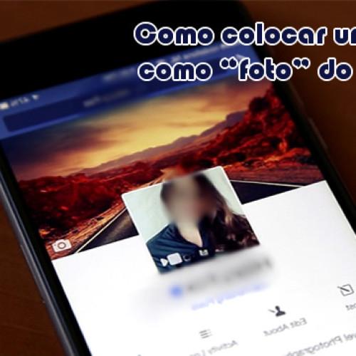 Como colocar um vídeo na 'Foto' do perfil no Facebook