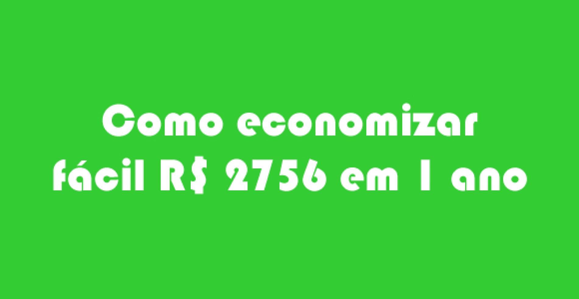 Aprenda como economizar R$ 2756 em um ano muito fácil.