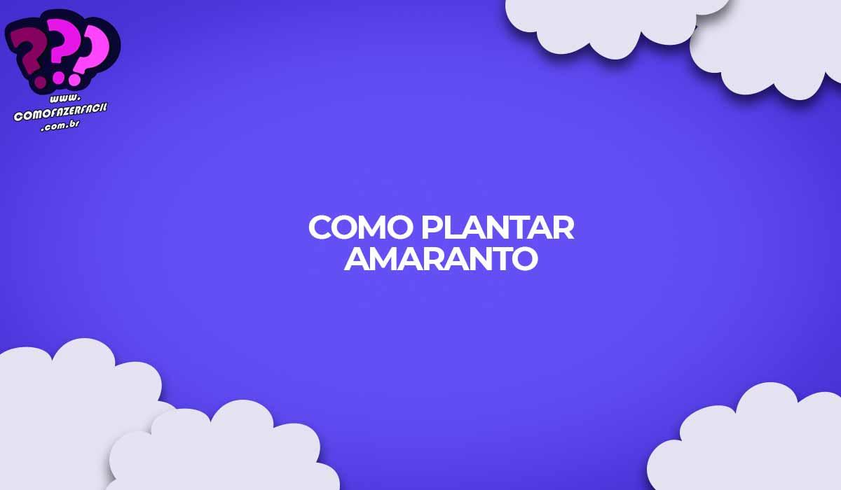 como plantar amaranto