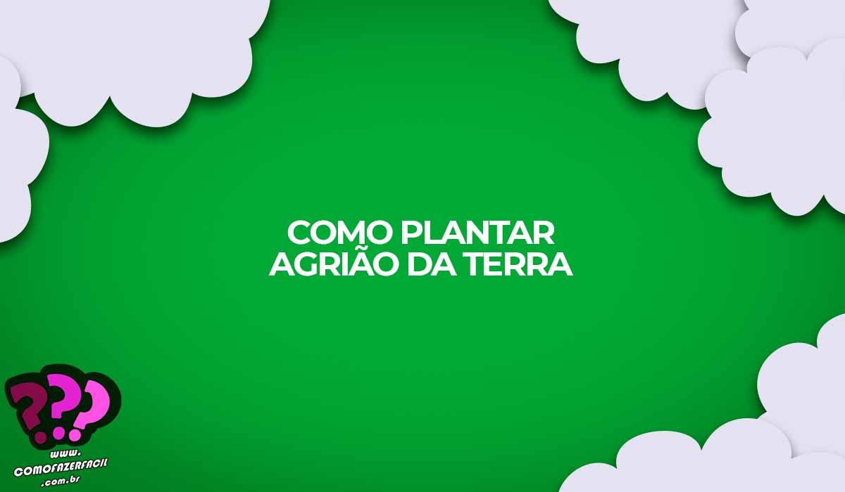 hortas como plantar agriao da terra