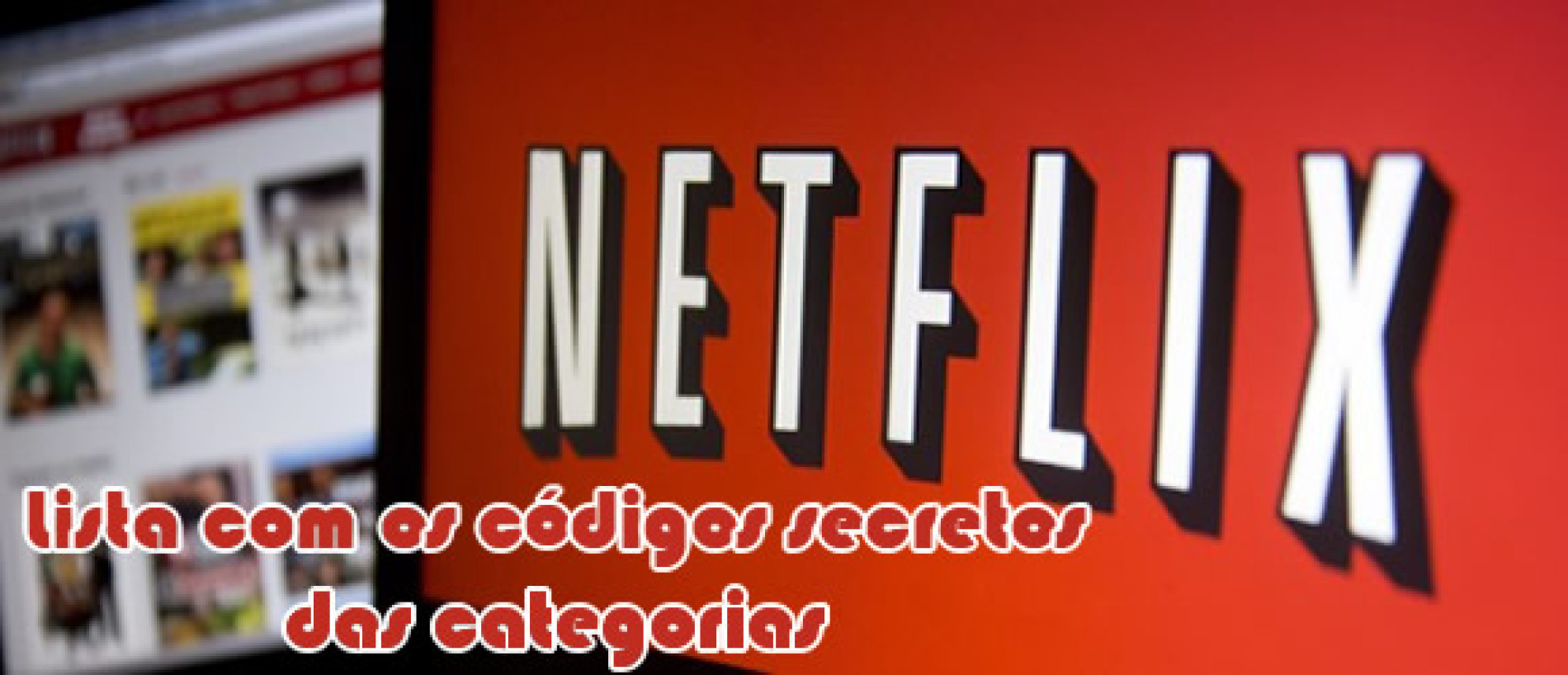 Códigos secretos abrem categorias na Netflix – Aprenda