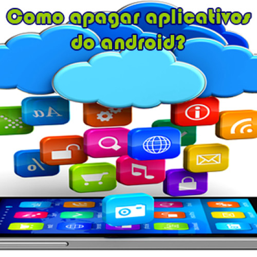 Como remover aplicativos dos celulares Android