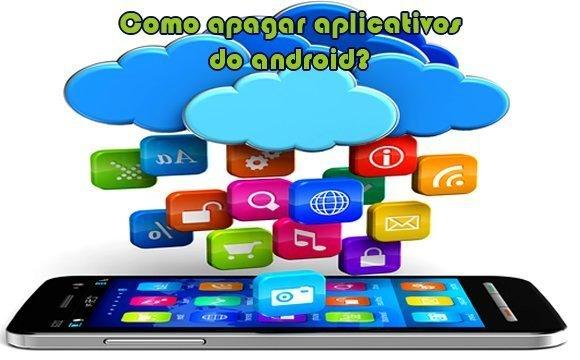 como excluir aplicativos android