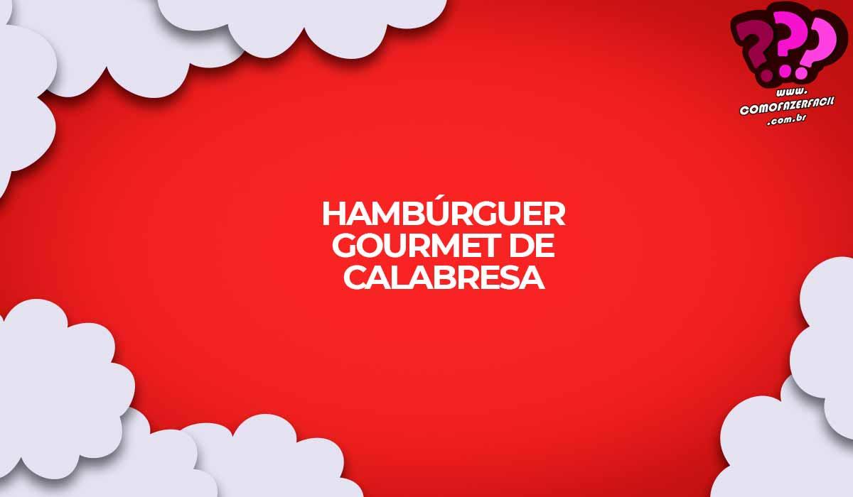 hamburguer caseiro gourmet de calabresa