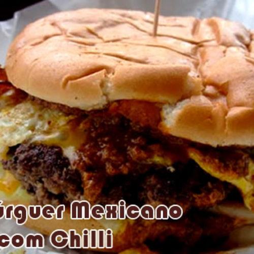 Hambúrguer caseiro mexicano com chilli