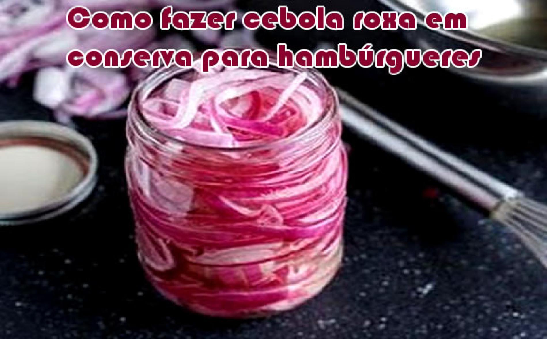Cebola roxa em conserva para hambúrgueres