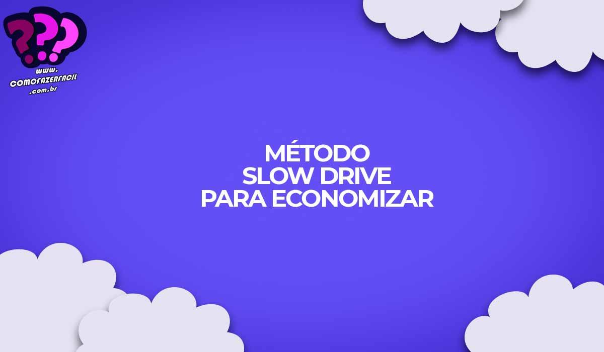 metodo slow drive para economizar combustivel
