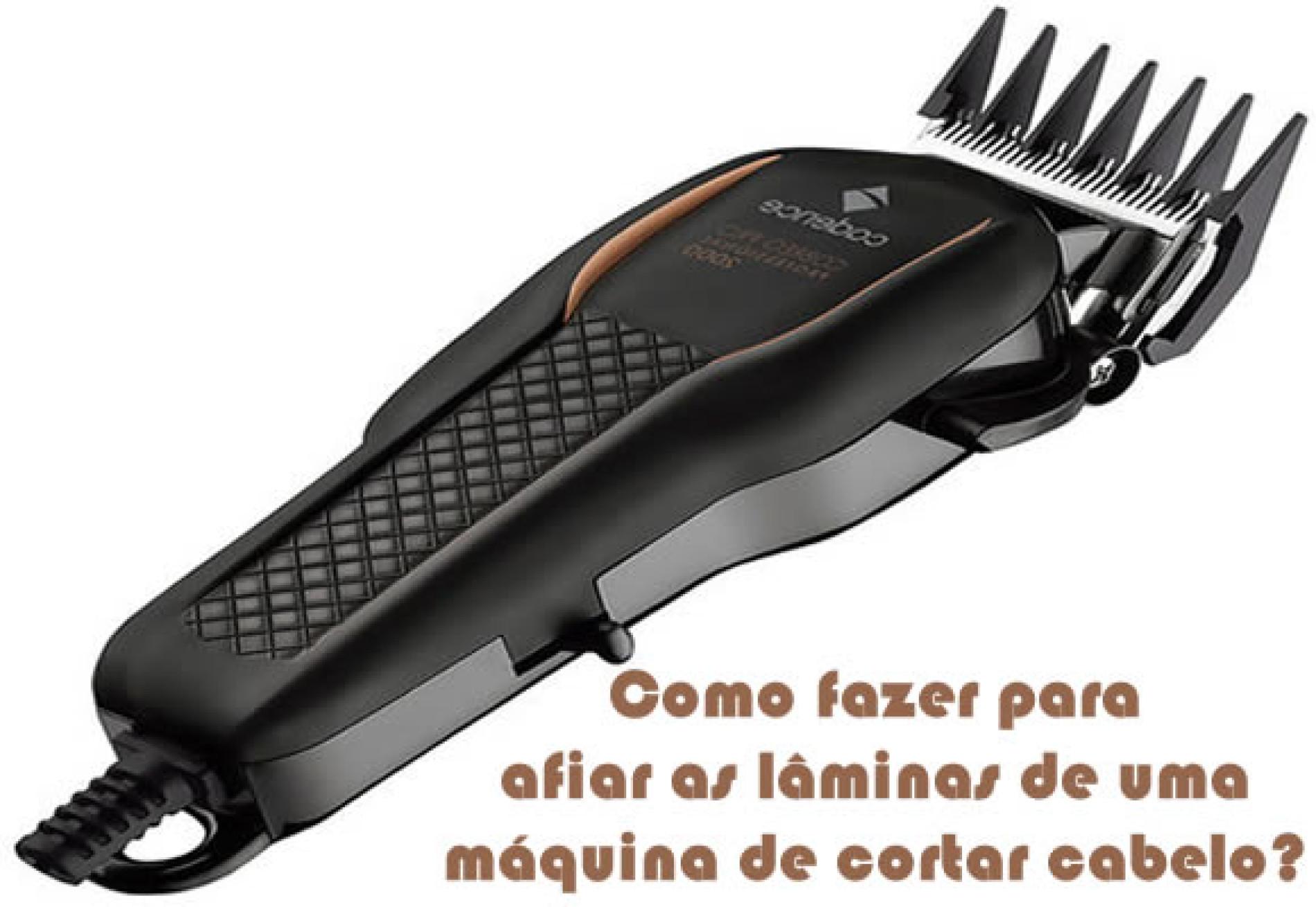 Como fazer para afiar máquina de cortar cabelo?