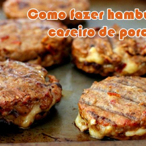 Como fazer hambúrguer caseiro de porco com Barbecue