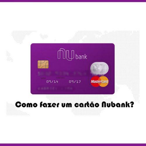 Nubank cartão de crédito – Como fazer um