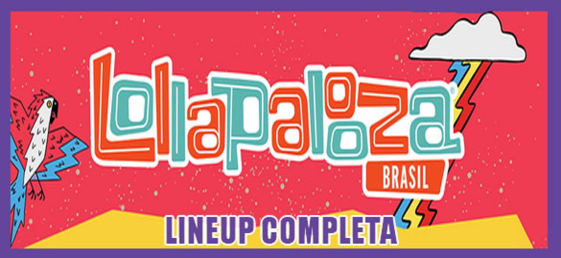 Confira a Lineup completa – Lollapalooza Brasil 2017