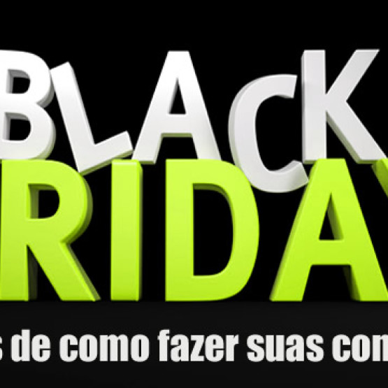 Como fazer compras no Black Friday – Dicas