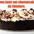 receita-cheesecake-de-snickers
