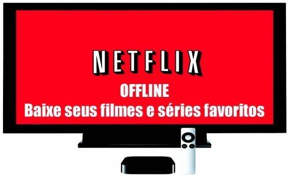 como-baixar-download-filmes-series-netflix
