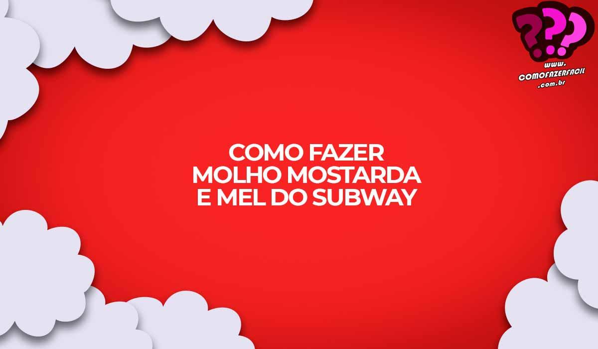 como fazer molho mostarda mel subway honey mustard sauce