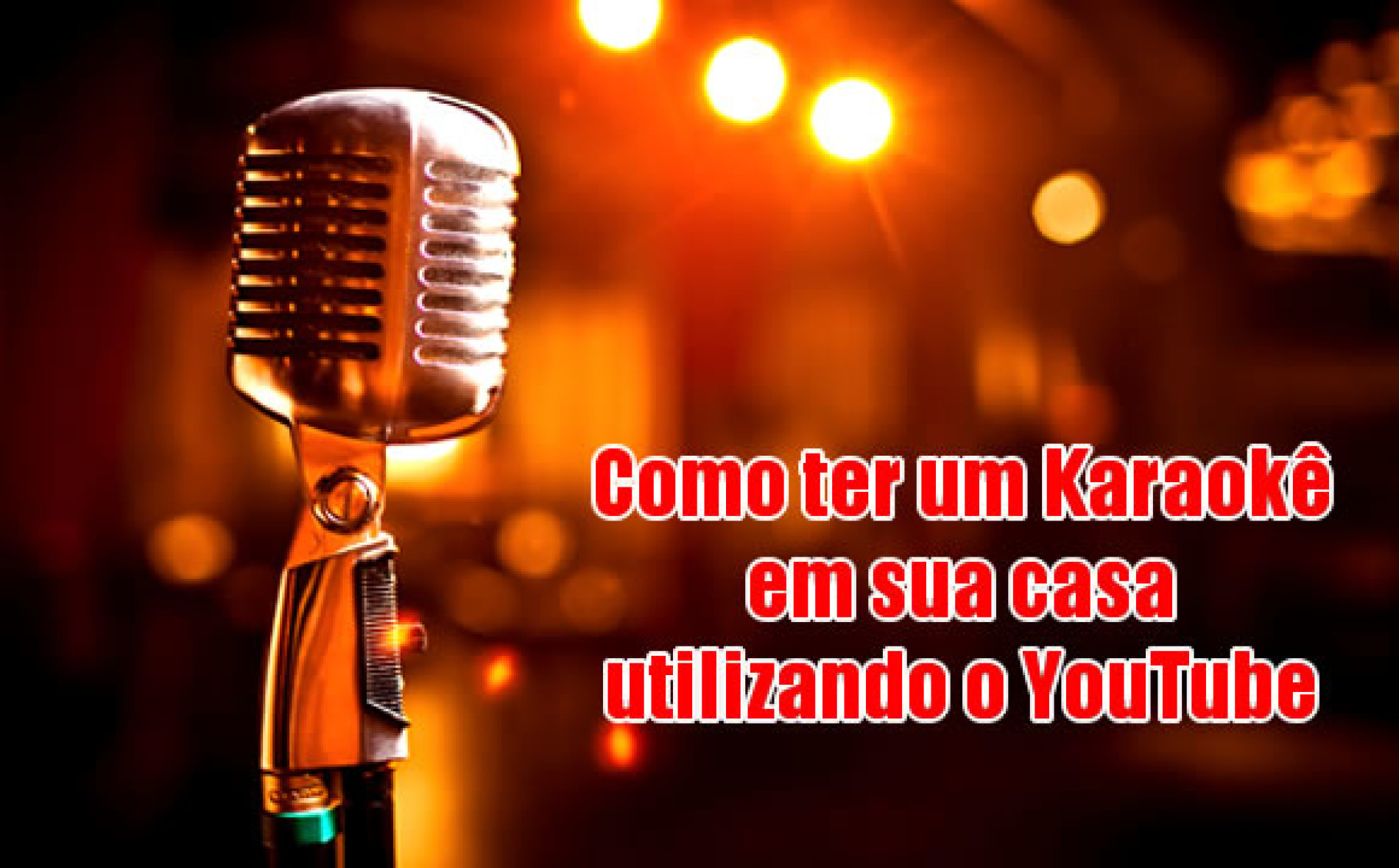 Como ter um karaoke em casa com o youtube - Karaoke en casa ...