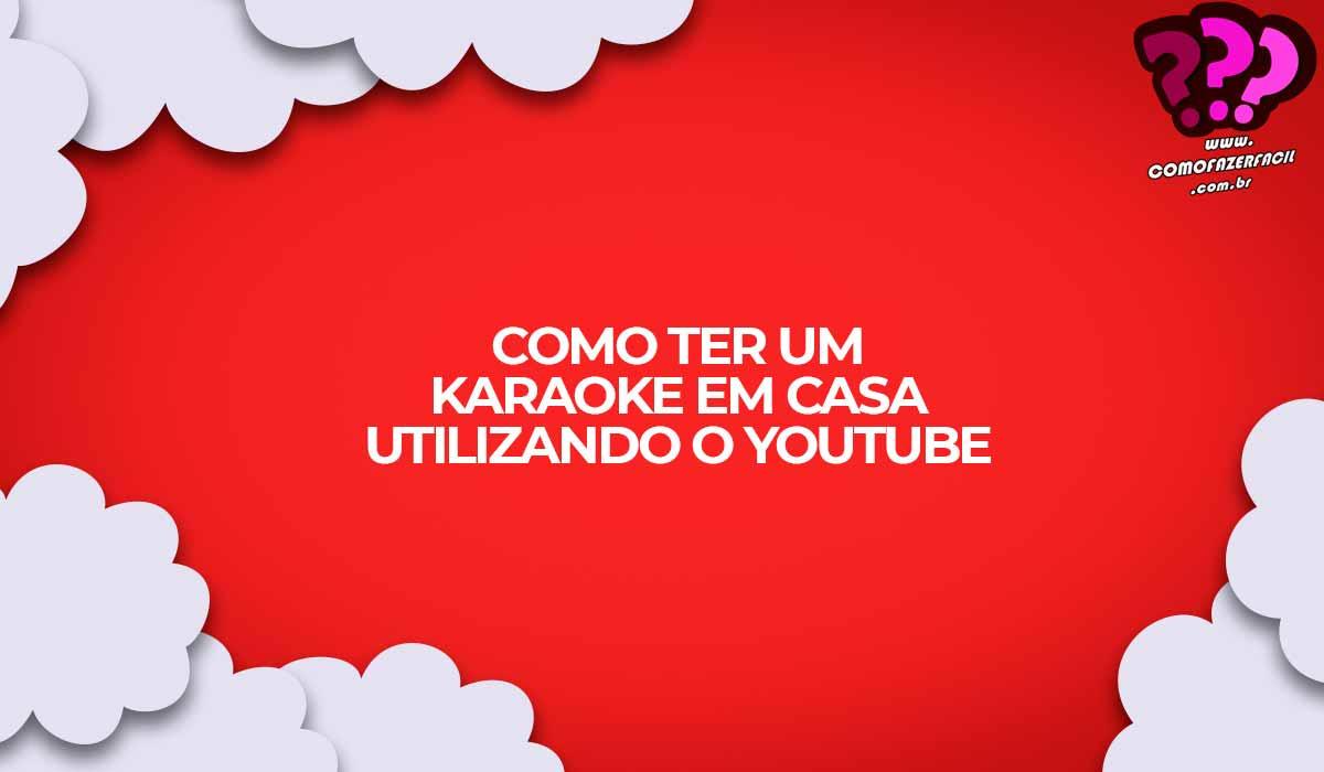 karaoke-gratuito-em-casa-com-o-youtube