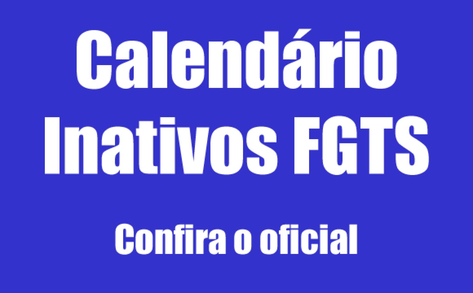 Calendário de Pagamento FGTS Inativo Caixa – Consulta